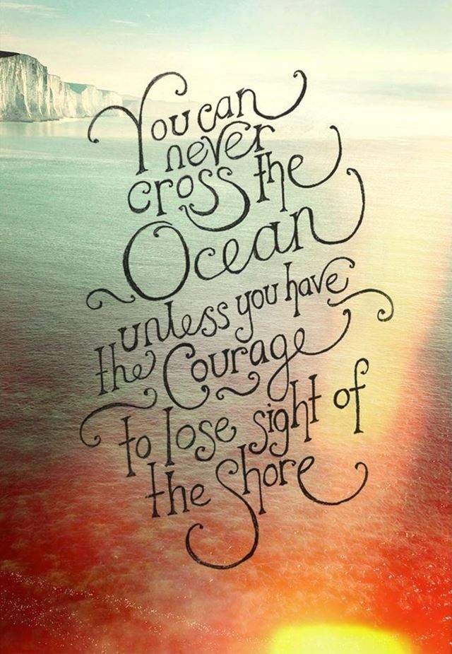 Courage quotes about ocean to make it an Awesome day #shore