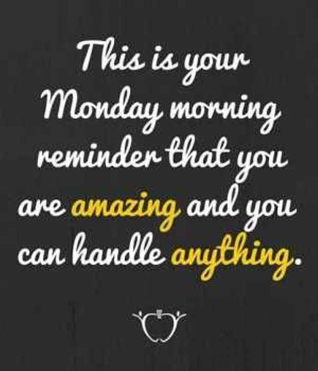 monday morning quotes to make it an Awesome day #amazing monday
