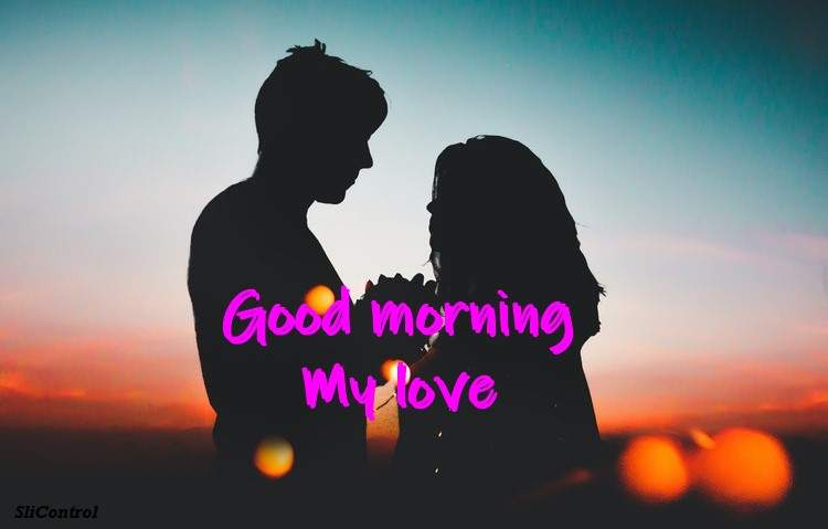 Good Morning Wishes My Love