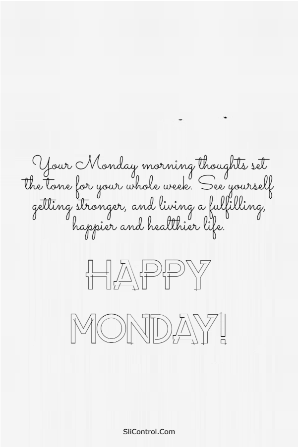 115 Happy Monday Quotes and Messages | inspirational quotes to start the week, happy monday motivation, new week motivational quotes