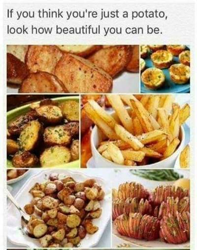 """42 Funny Potato Memes """"If you think you're just a potato, look how beautiful you can be."""""""
