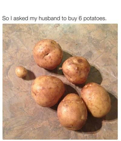 "42 Funny Potato Memes ""So I asked my husband to buy 6 potatoes. I miss you!"""