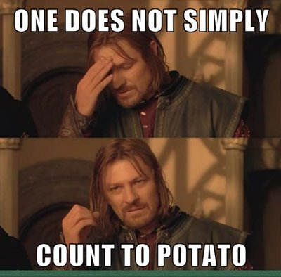 """42 Funny Potato Memes """"One does not simply, Count to potato."""""""