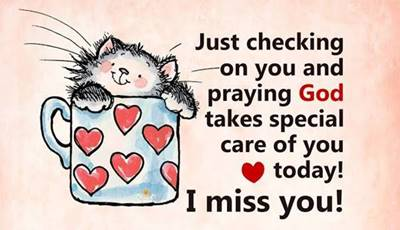 """45 Best I Miss You Memes - Funny Memes for Love """"Just checking on you and praying god takes special care of you today! I miss you!"""""""