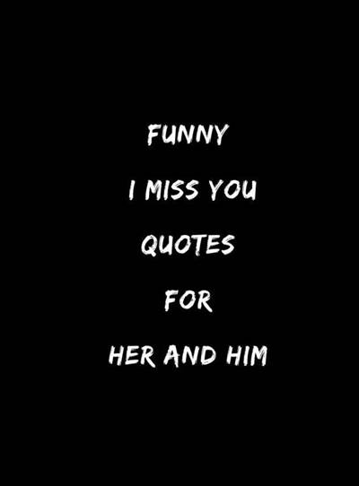 """45 Best I Miss You Memes """"Funny I miss you quotes for her and him"""""""