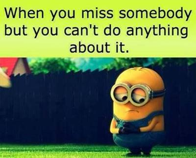 """45 Funny I Miss You Memes """"When you miss somebody but you can't do anything about it."""""""