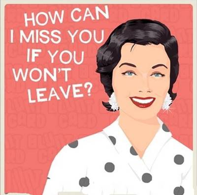 """45 Best I Miss You Memes """"How can I miss you if you won't leave?"""""""