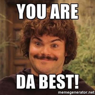 """45 Best You Da Best Meme """"Best friend, You da best!"""""""
