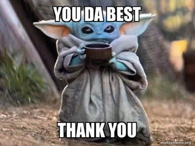 """45 Best You Da Best Meme """"You da bestest! Thank you so much."""""""