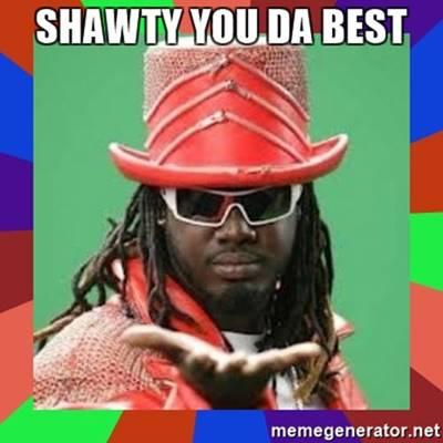 """45 Best You Da Best Meme """"Shawty You da best! I miss you so much"""""""