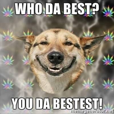 "45 You're The Best Memes ""Who da best? You da bestest! I miss you guys."""