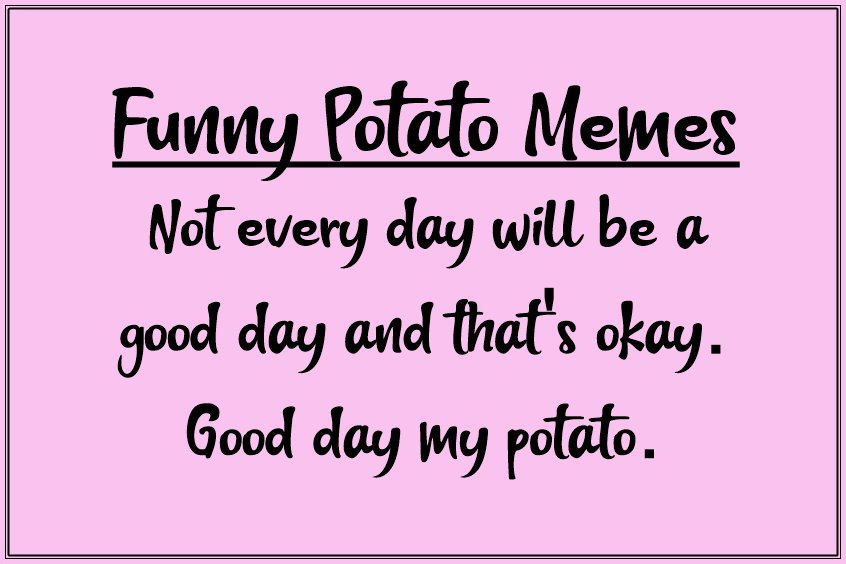 Funny Potato Memes